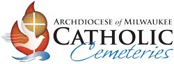 Catholic Cemeteries Archdiocese of Milwaukee Serving the Catholic Community Since 1857